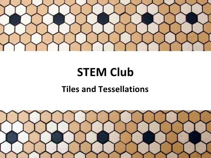 STEM Club Tiles and Tessellations
