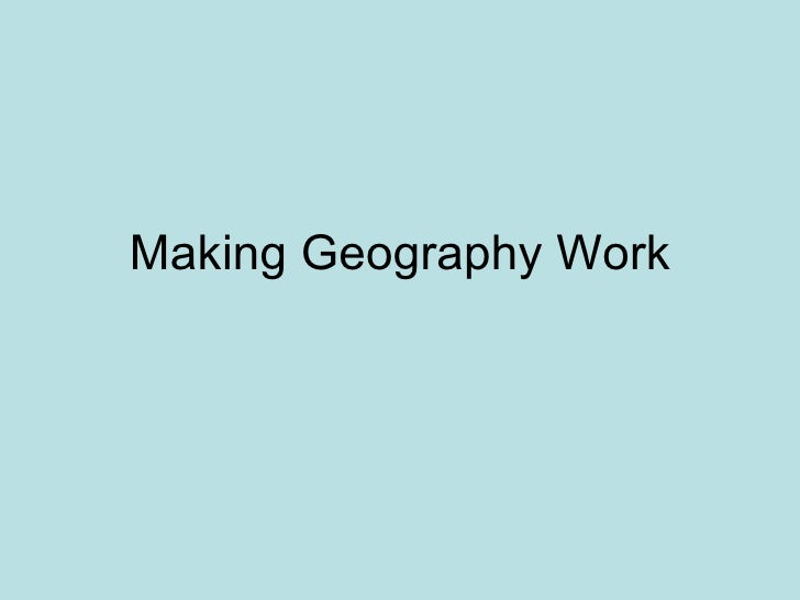 Making Geography Work