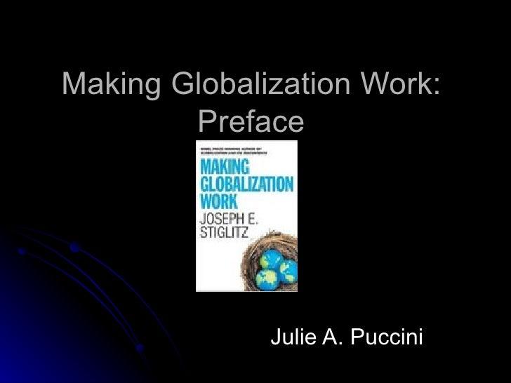 Making Globalization Work: Preface Julie A. Puccini