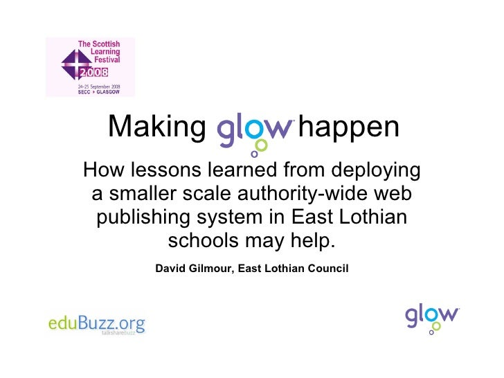 Making  happen How lessons learned from deploying a smaller scale authority-wide web publishing system in East Lothian sch...