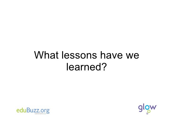 What lessons have we learned?