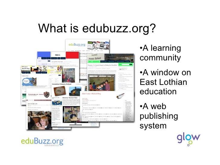 What is edubuzz.org? <ul><li>A learning community </li></ul><ul><li>A window on East Lothian education </li></ul><ul><li>A...
