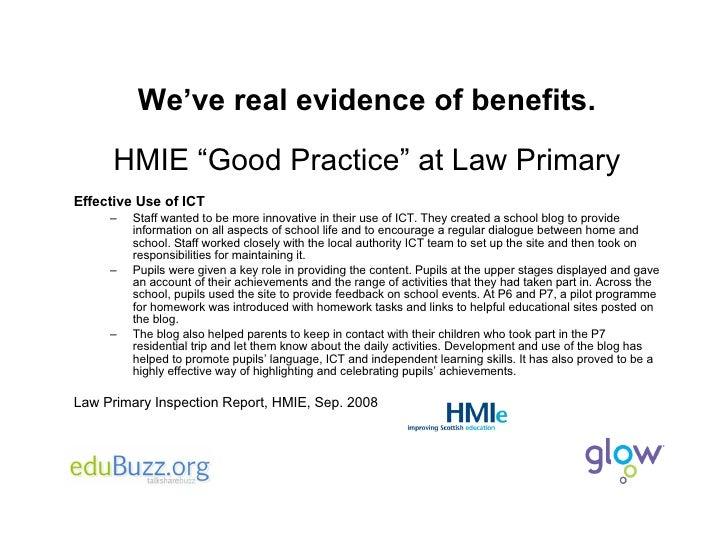 "We've real evidence of benefits. <ul><li>HMIE ""Good Practice"" at Law Primary </li></ul><ul><li>Effective Use of ICT </li><..."