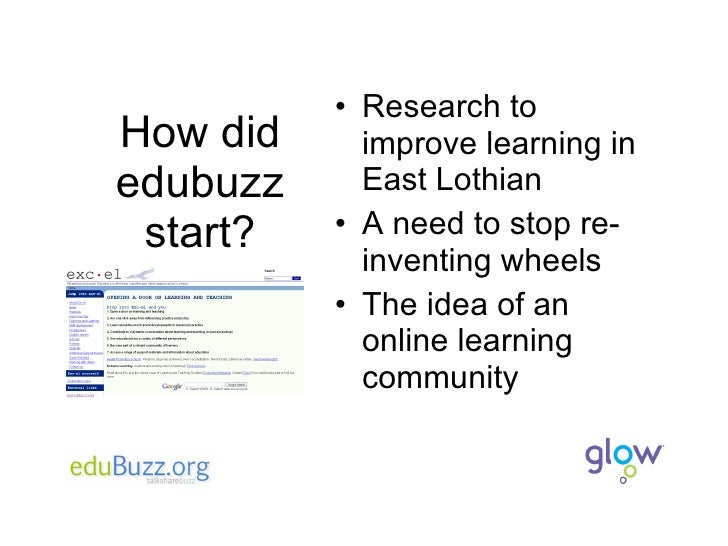 How did edubuzz start? <ul><li>Research to improve learning in East Lothian </li></ul><ul><li>A need to stop re-inventing ...