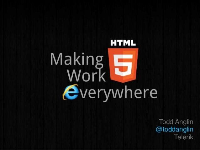 Making HTML5 Work Everywhere Slide 2