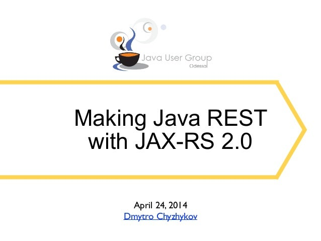 Making Java REST with JAX-RS 2.0 Slide 2