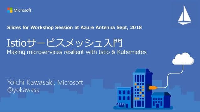 Slides for Workshop Session at Azure Antenna Sept, 2018
