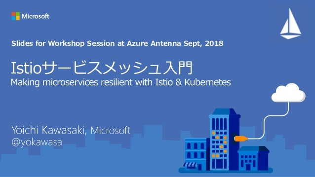 Slides for Workshop Session at Azure Antenna Sept, 2018