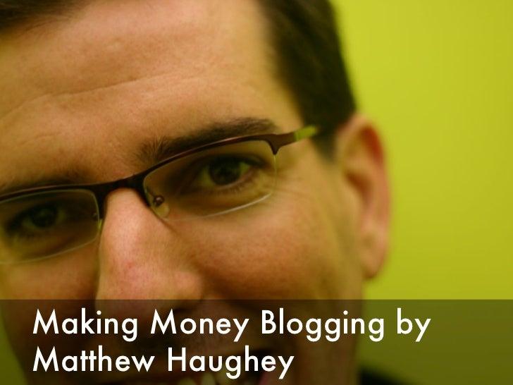 Making Money Blogging by Matthew Haughey