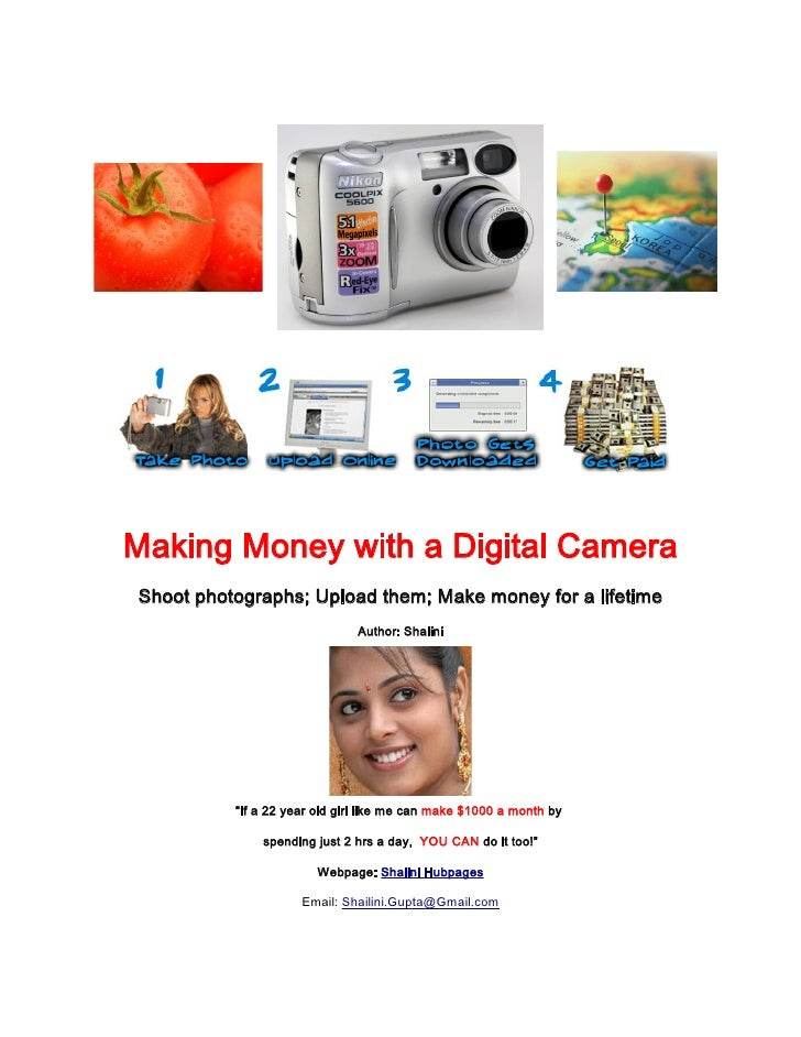 Making Money with a Digital Camera Shoot photographs; Upload them; Make money for a lifetime                              ...