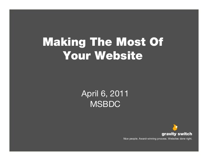 Making The Most Of  Your Website     April 6, 2011       MSBDC                                                 gravity swi...