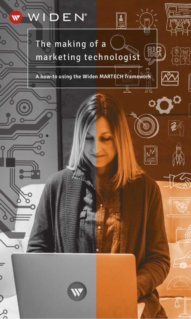 The making of a marketing technologist A how-to using the Widen MARTECH framework