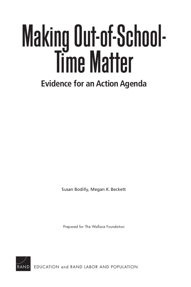 Making Out-of-School-    Time Matter  Evidence for an Action Agenda       Susan Bodilly, Megan K. Beckett        Prepared ...