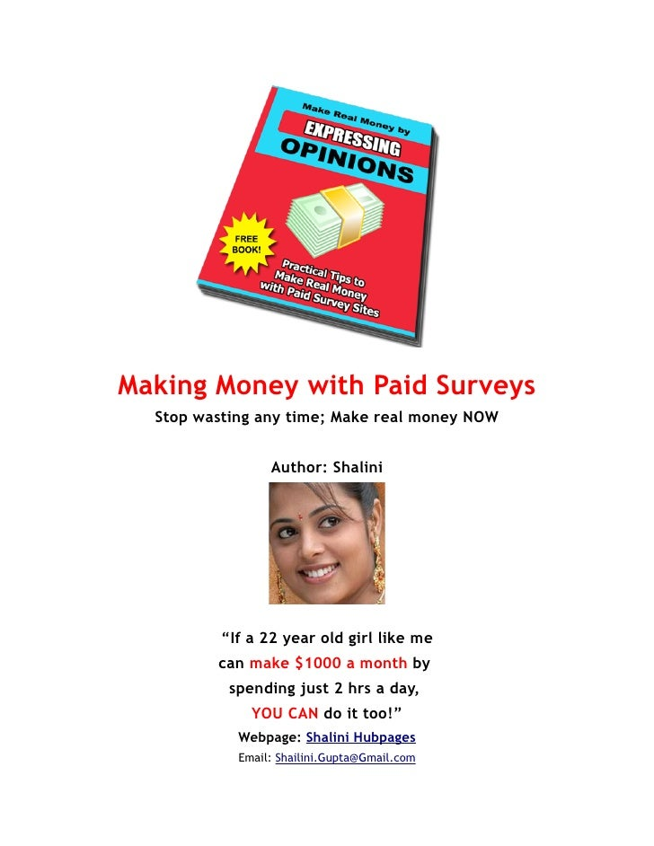 Making Money with Paid Surveys   Stop wasting any time; Make real money NOW                    Author: Shalini            ...
