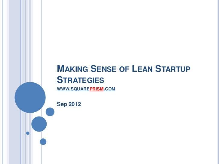 MAKING SENSE OF LEAN STARTUPSTRATEGIESWWW.SQUAREPRISM.COMSep 2012