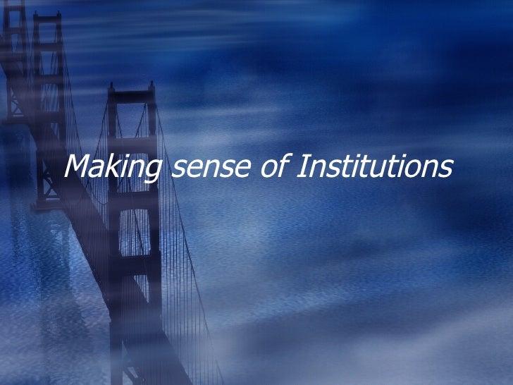 Making sense of Institutions