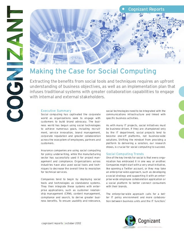 • Cognizant ReportsMaking the Case for Social ComputingExtracting the benefits from social tools and techniques requires ...