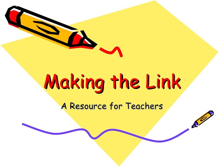 Making the Link A Resource for Teachers