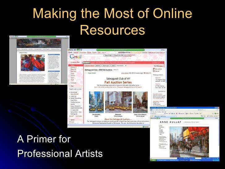 Making the Most of Online Resources A Primer for Professional Artists