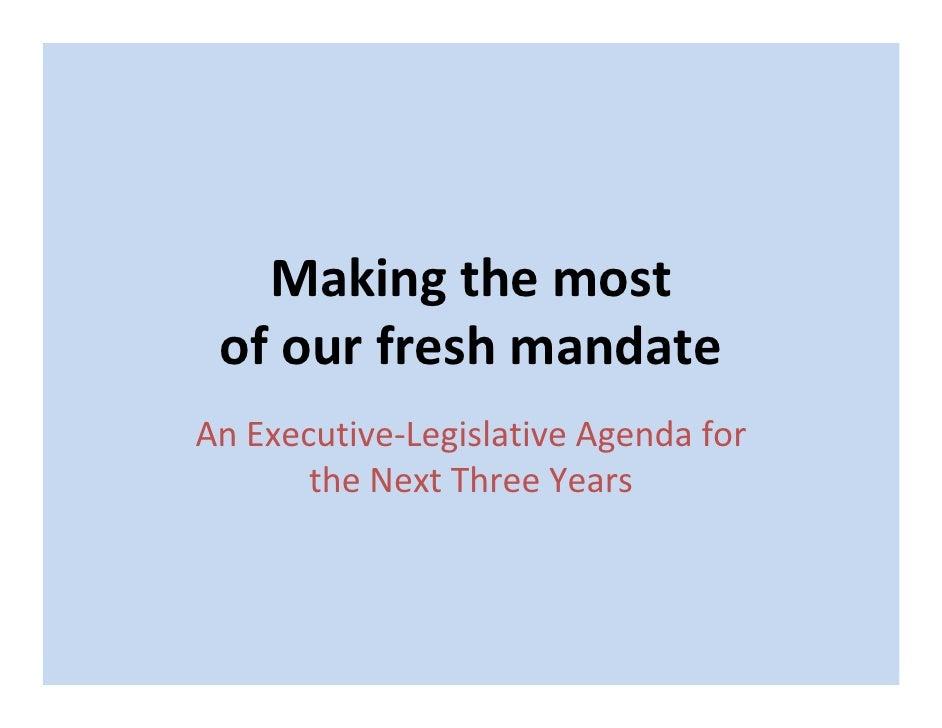 Makingthemost  ofourfreshmandate AnExecutive‐LegislativeAgendafor        theNextThreeYears
