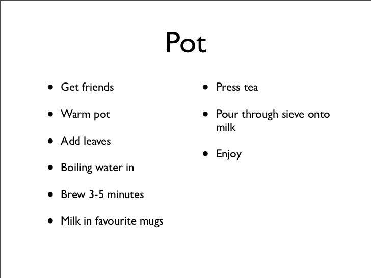 Pot •                              •     Get friends                    Press tea  •                              •     Wa...