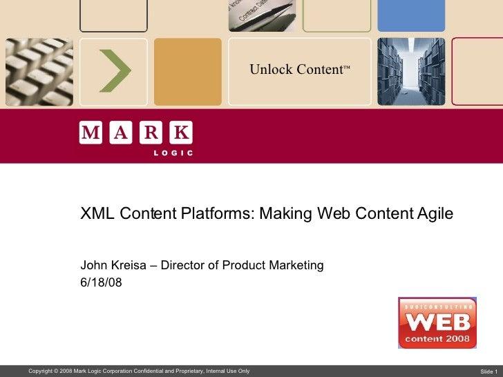 XML Content Platforms: Making Web Content Agile John Kreisa – Director of Product Marketing 6/18/08