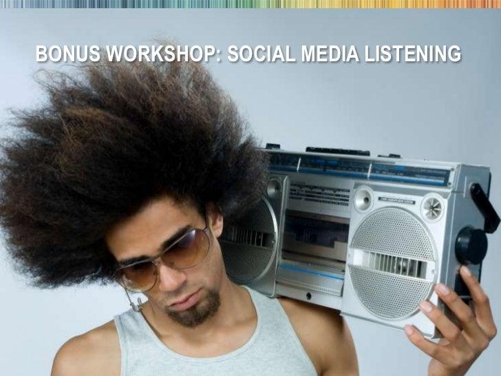 Bonus Workshop: Social Media Listening<br />