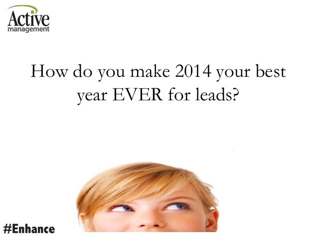 How do you make 2014 your best year EVER for leads?