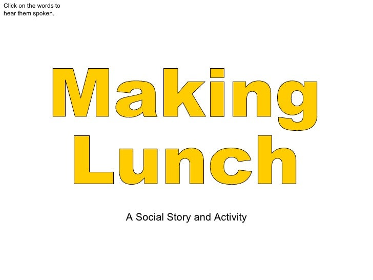 Making  Lunch A Social Story and Activity Click on the words to hear them spoken.