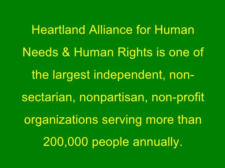 Heartland Alliance for Human Needs & Human Rights is one of the largest independent, non-sectarian, nonpartisan, non-profi...
