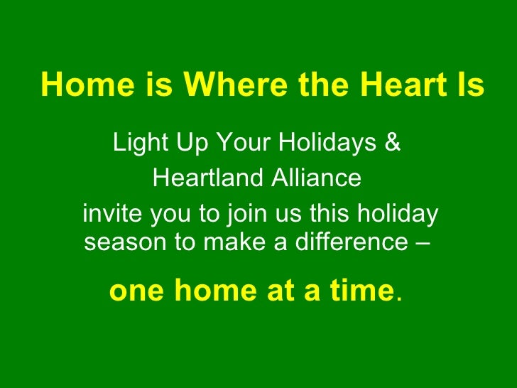 Home is Where the Heart Is Light Up Your Holidays &  Heartland Alliance  invite you to join us this holiday season to make...