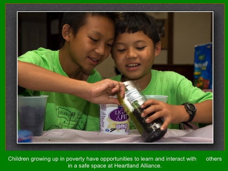 Children growing up in poverty have opportunities to learn and interact with  others in a safe space at Heartland Alliance.