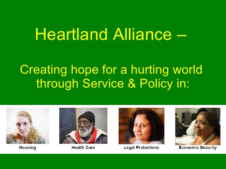 Heartland Alliance –  Creating hope for a hurting world  through Service & Policy in: