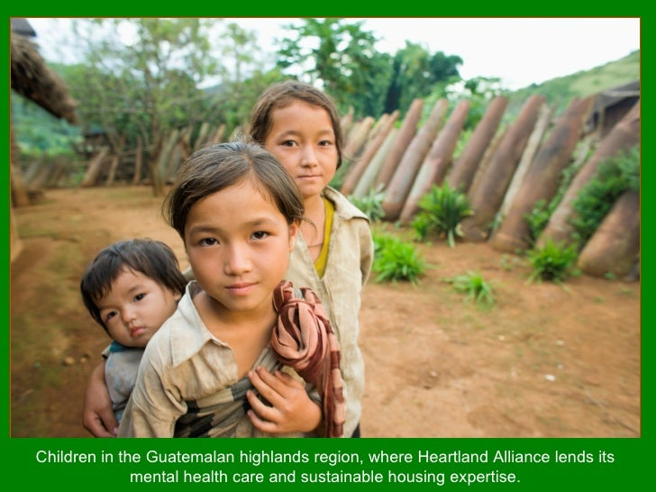Children in the Guatemalan highlands region, where Heartland Alliance lends its mental health care and sustainable housing...