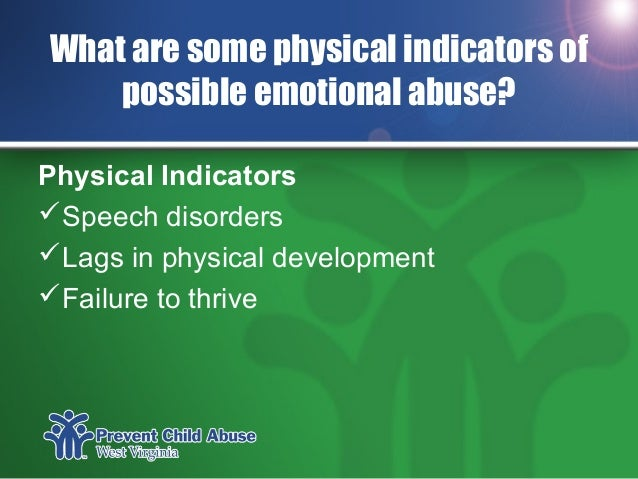 physical and behavioural indicators of possible child abuse essay There may also be physical signs effects of child physical abuse and go on to lead productive lives parents when children's behaviors get worse in response.