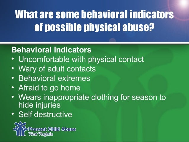 physical and behavioural indicators of possible There are various lists of possible physical and behavioral indicators of child sexual abuse, some of which are: waking up during the night.