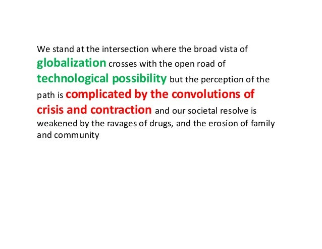Westandattheintersectionwherethebroadvistaof globalization crosseswiththeopenroadof technologicalpossibil...