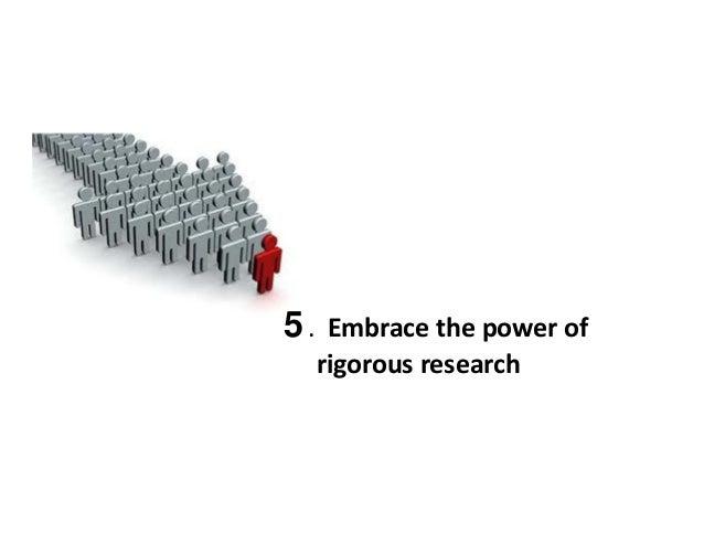 5.Embracethepowerof rigorousresearch