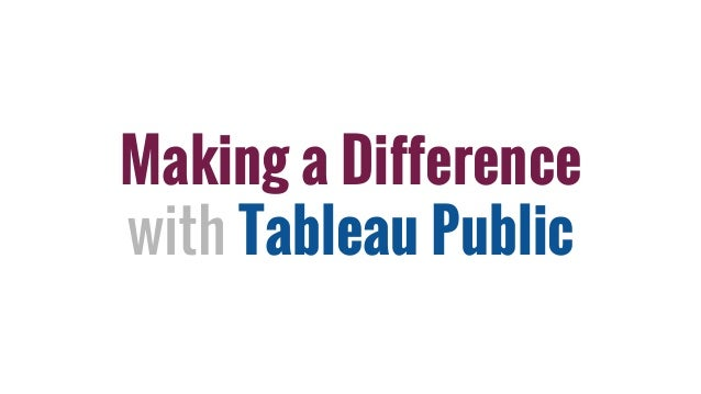 Making a Difference with Tableau Public