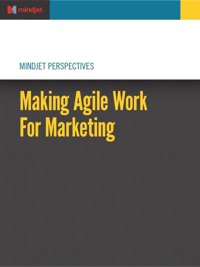 MINDJET PERSPECTIVESMaking Agile WorkFor Marketing