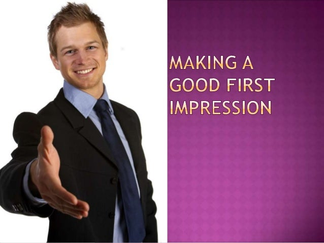"""You never get a secondchance to make a firstimpression."""