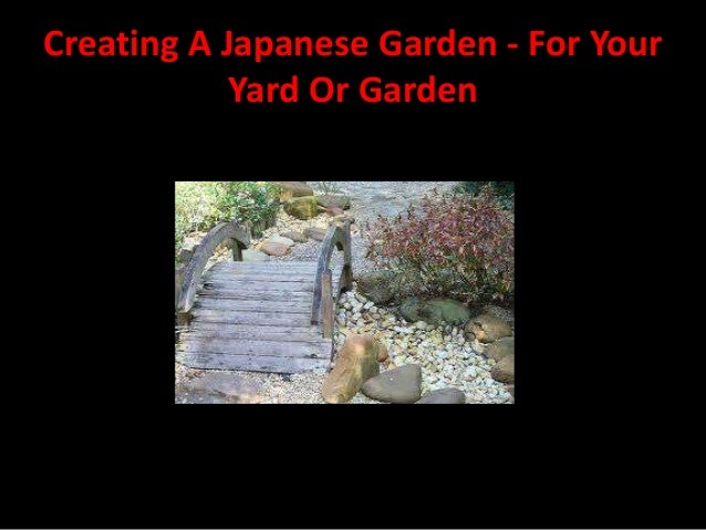 Creating a japanese garden for your yard or garden for Creating a japanese garden