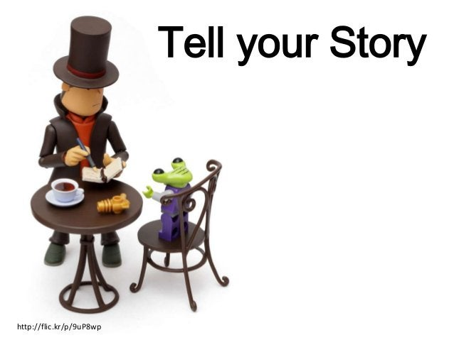 Tell your Story http://flic.kr/p/9uP8wp