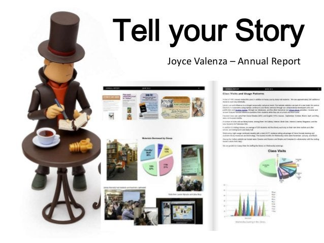 Tell your Story Joyce Valenza – Annual Report