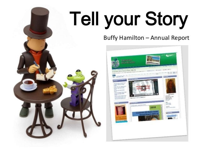 Tell your Story Buffy Hamilton – Annual Report
