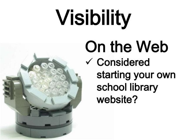 Visibility On the Web  Considered starting your own school library website?