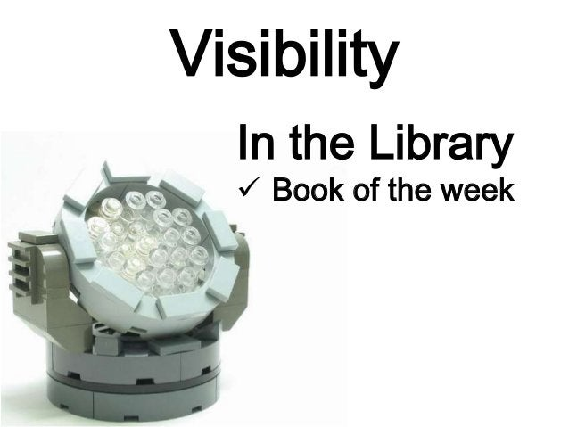 Visibility In the Library  Book of the week
