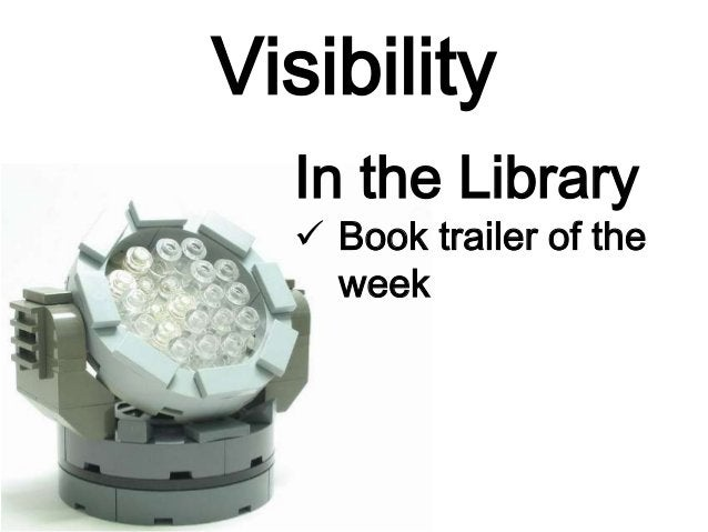 Visibility In the Library  Book trailer of the week