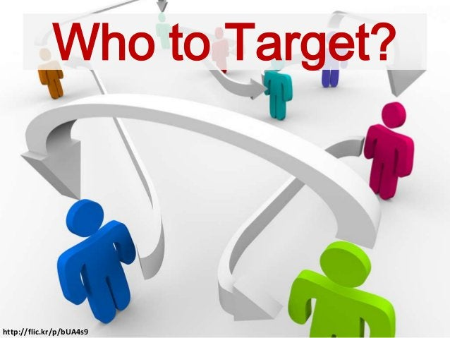 Who to Target? http://flic.kr/p/bUA4s9