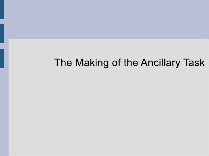 The Making of the Ancillary Task